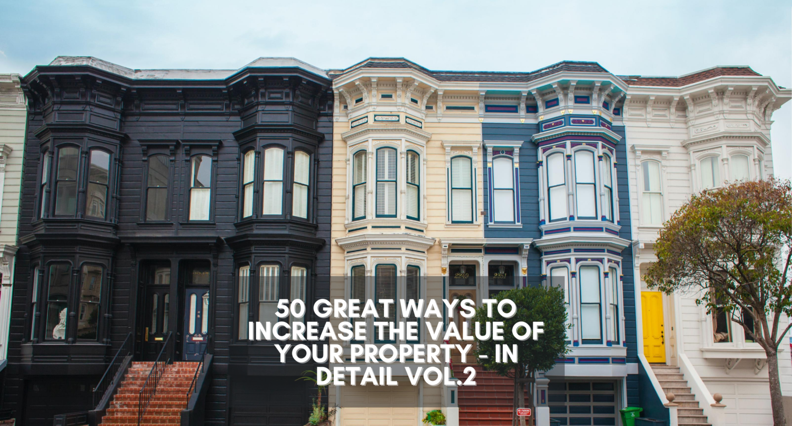 Blog cover image with multiple townhouses with copy 50 great ways to increase the value of your property