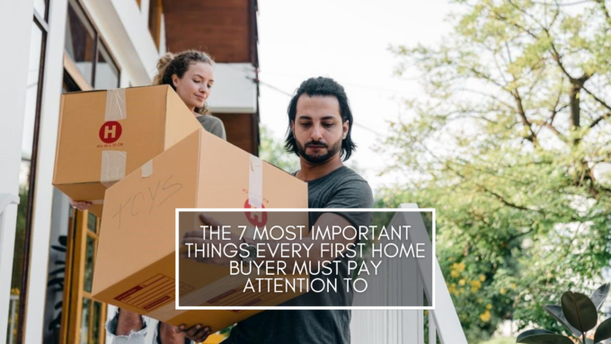 7 important things very first home buyer must pay attention to